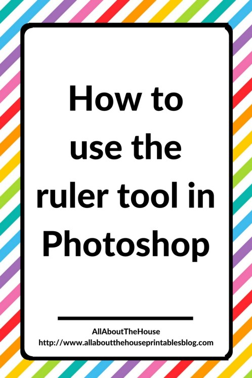 how to use the ruler tool in photoshop for beginners how to make printables software for making printables patterns graphics