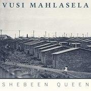 Vusi Mahlasela Shebeen Queen