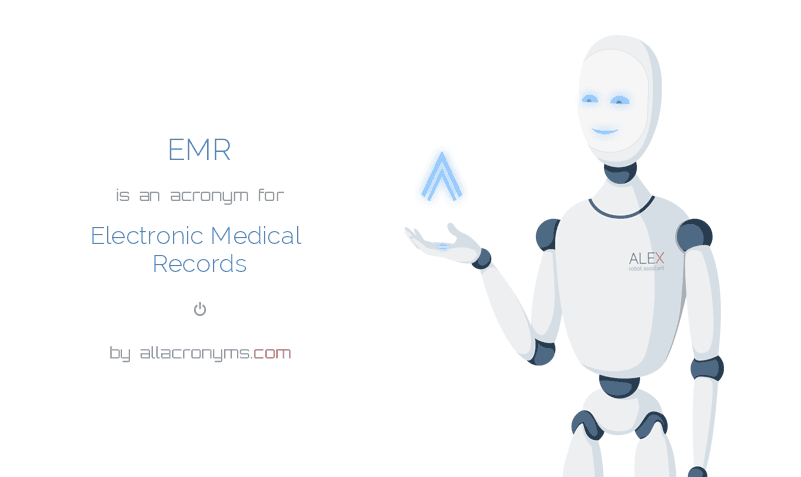 EMR abbreviation stands for Electronic Medical Records