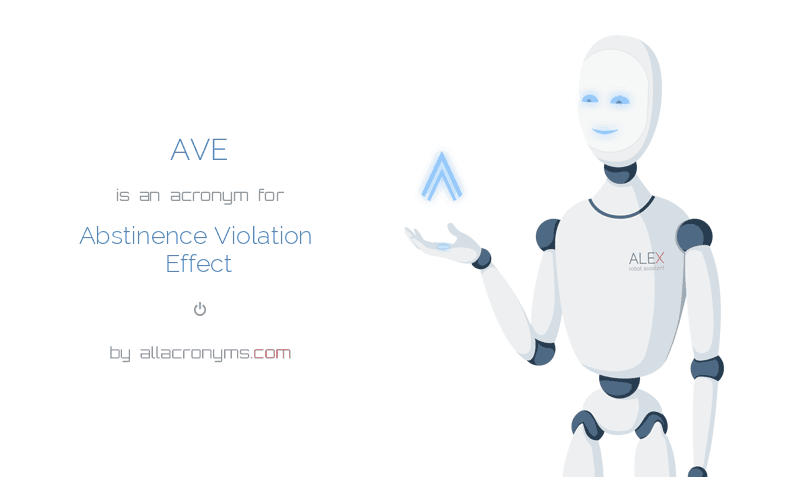 AVE abbreviation stands for Abstinence Violation Effect