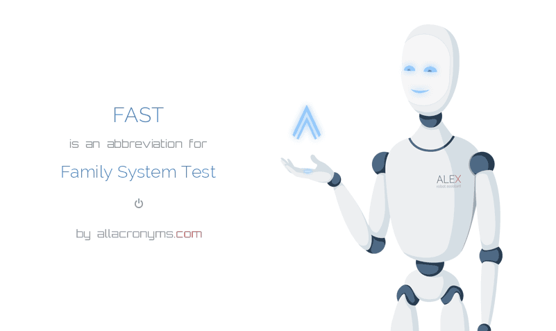 FAST abbreviation stands for Family System Test