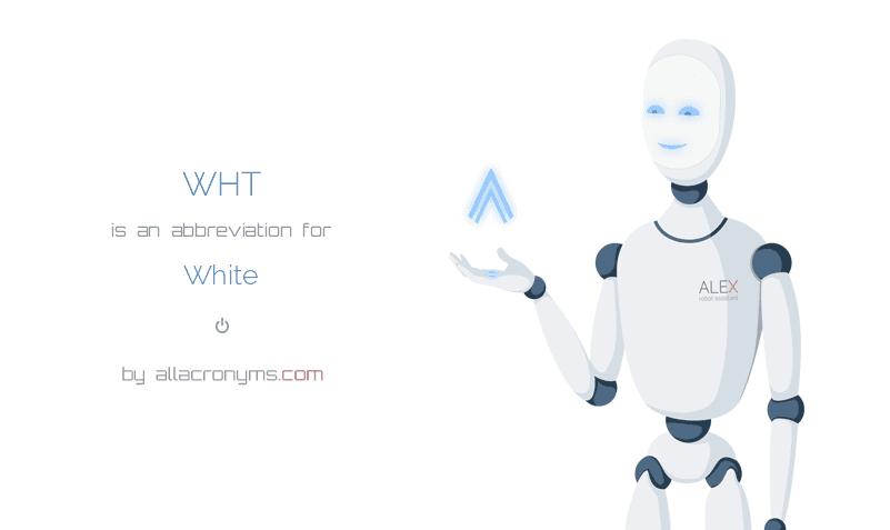 WHT abbreviation stands for White