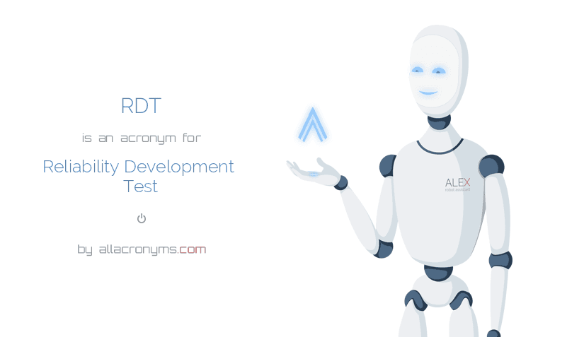 RDT abbreviation stands for Reliability Development Test