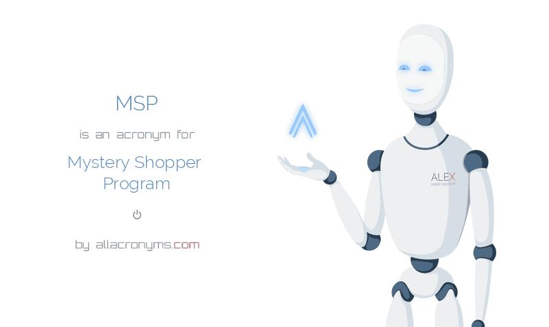 MSP abbreviation stands for Mystery Shopper Program
