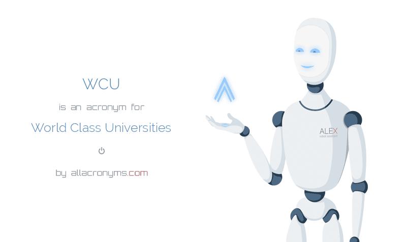 WCU abbreviation stands for World Class Universities