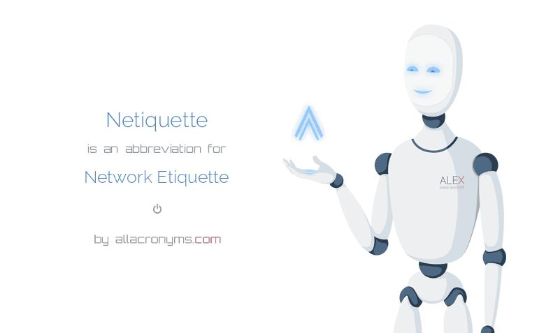 NETIQUETTE abbreviation stands for Network Etiquette