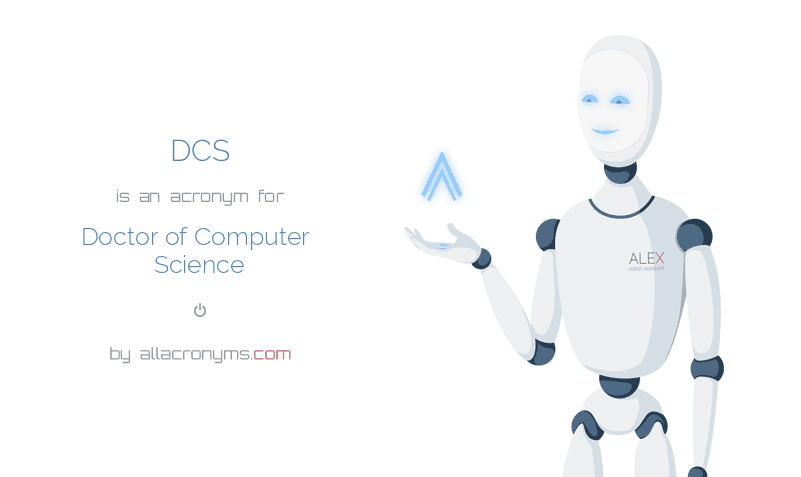 DCS abbreviation stands for Doctor of Computer Science