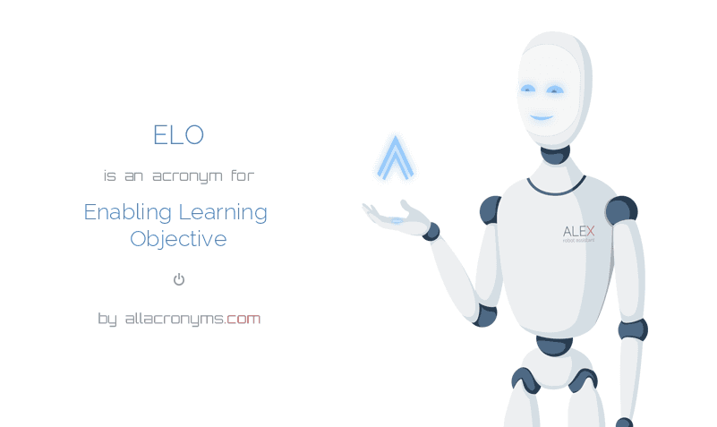 ELO abbreviation stands for Enabling Learning Objective
