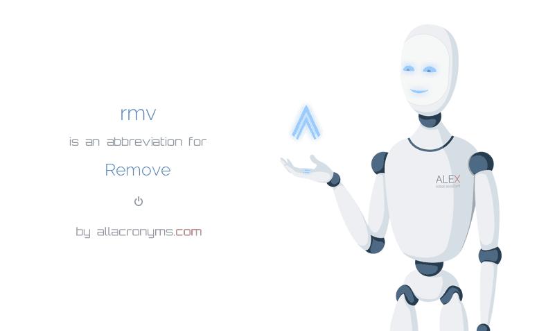 RMV abbreviation stands for Remove