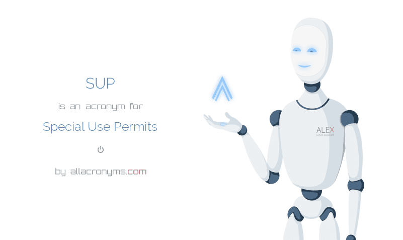SUP abbreviation stands for Special Use Permits
