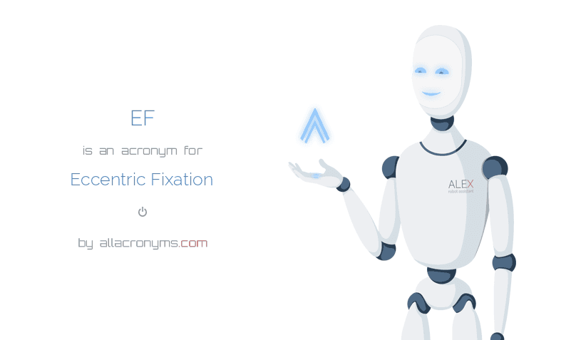 EF abbreviation stands for Eccentric Fixation