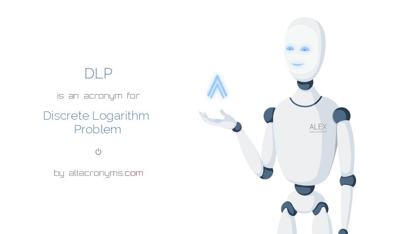 DLP abbreviation stands for Discrete Logarithm Problem