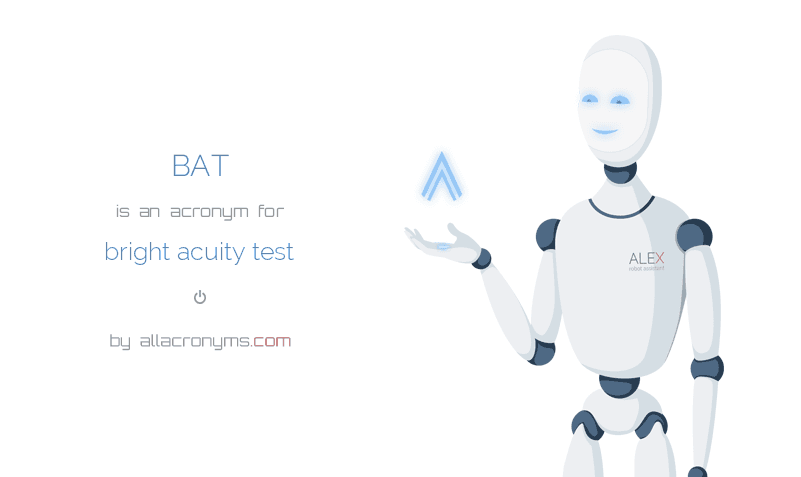 BAT abbreviation stands for bright acuity test