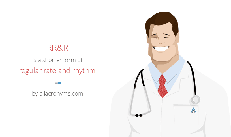 RR&R abbreviation stands for regular rate and rhythm