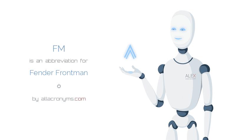 FM abbreviation stands for Fender Frontman