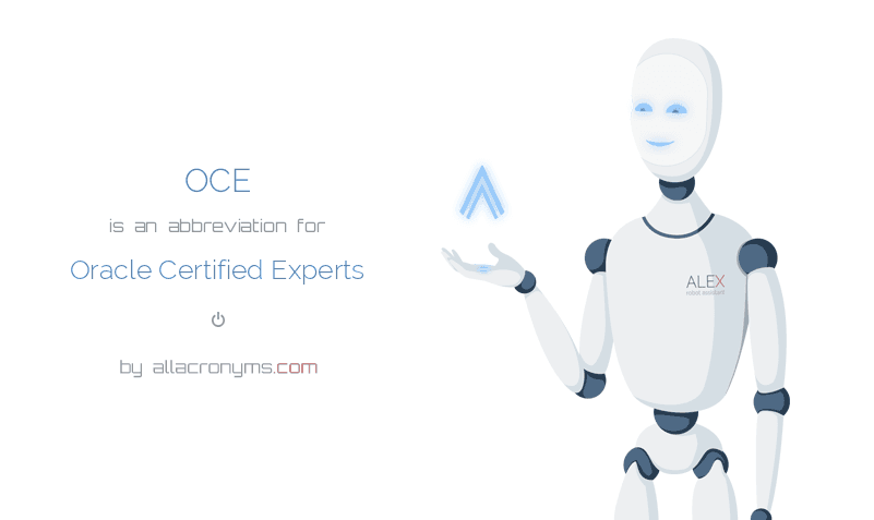 OCE abbreviation stands for Oracle Certified Experts