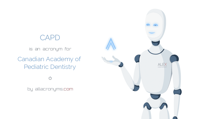 CAPD abbreviation stands for Canadian Academy of Pediatric ...