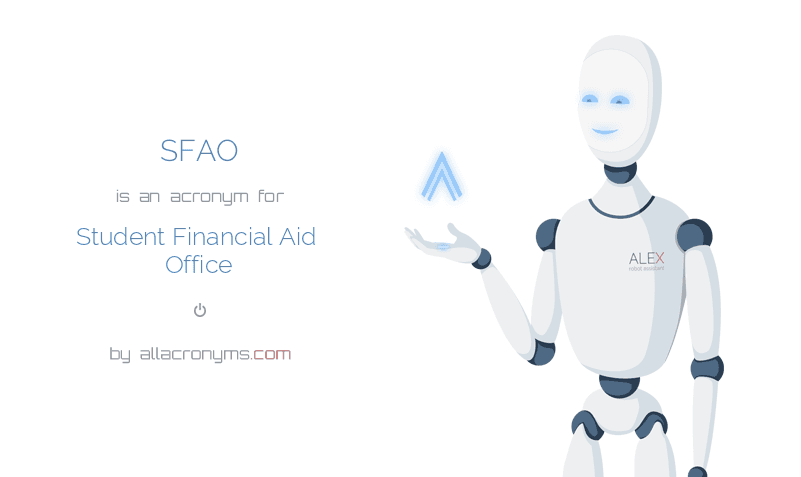 SFAO abbreviation stands for Student Financial Aid Office