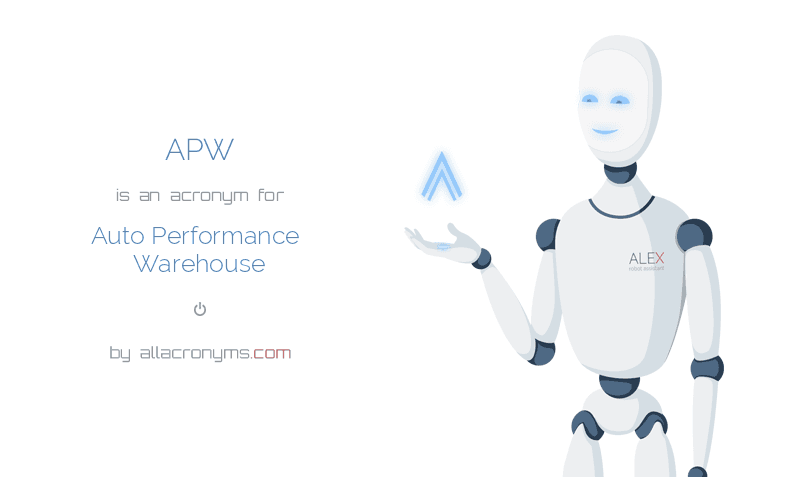 APW abbreviation stands for Auto Performance Warehouse