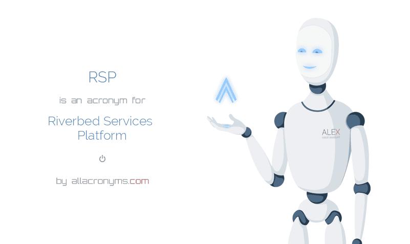 RSP abbreviation stands for Riverbed Services Platform