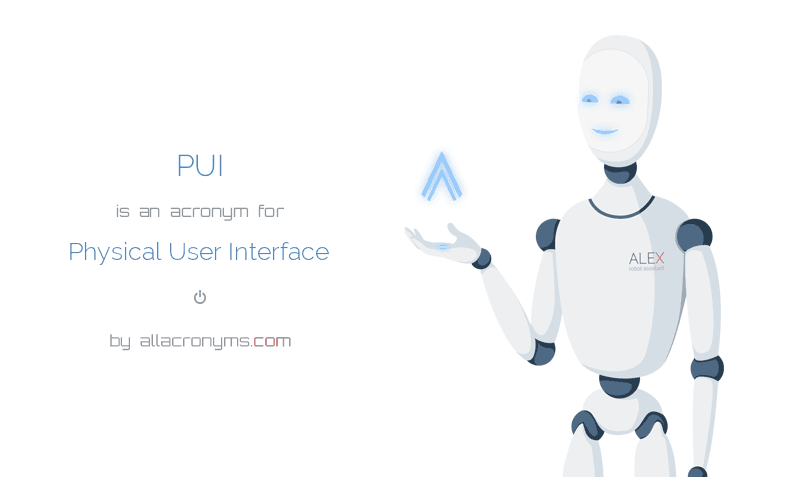 PUI abbreviation stands for Physical User Interface