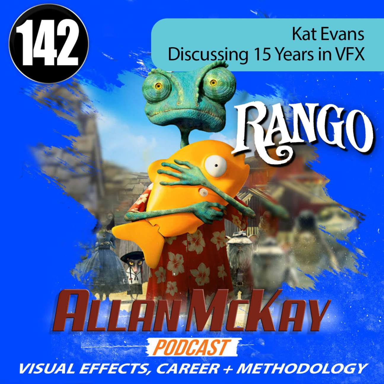 Episode 142 - Kat Evans - Discussing 15 Years in VFX - Allan