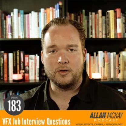 Episode 183 - VFX Job Interview Questions - Allan Mckay