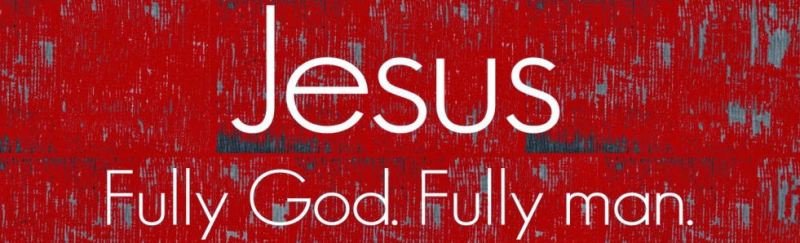 Jesus: Fully God, Fully Man