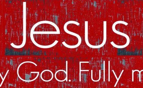 Jesus: Fully God, Fully Man