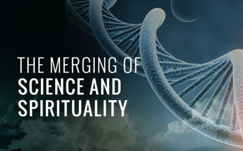 The Merging of Science and Spirituality