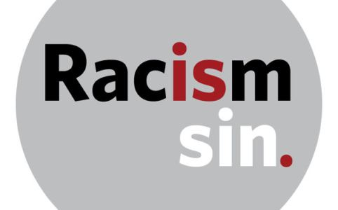 Racism is sin.