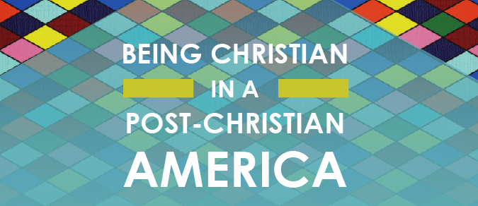 Being a Christian in a post-christian America