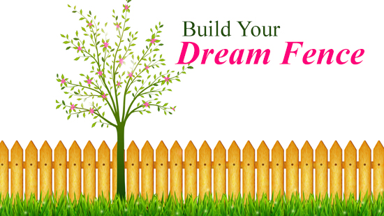 How To Build Your Dream Fence