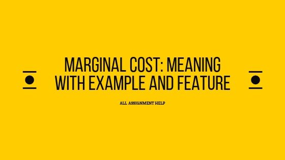 Marginal Cost: Meaning with Example and Feature