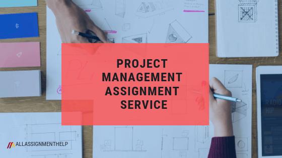 PROJECT-MANAGEMENT-ASSIGNMENT-SERVICE