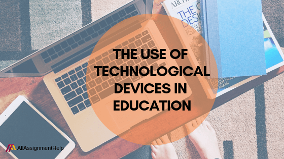 THE-USE-OF-TECHNOLOGICAL-DEVICES-IN-EDUCATION