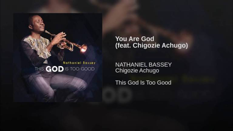 Nathaniel Bassey – You Are God