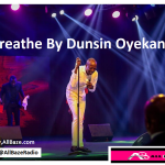 Dunsin oyekan breathe your name upon me