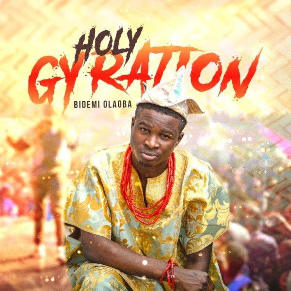 Download Bidemi Olaoba – Holy Gyration [Mp3 ]