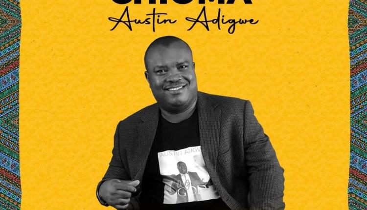 New Music: Austin Adigwe CHioma [@ausglo ]
