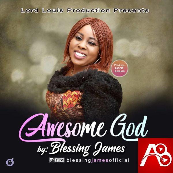 Blessing James,Awesome God ,Gospel Songs, Nigerian Gospel Music, Gospel Vibes, Nigeria Gospel
