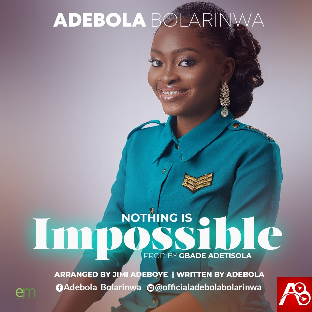 Adebola Bolarinwa, Nothing Is Impossible,