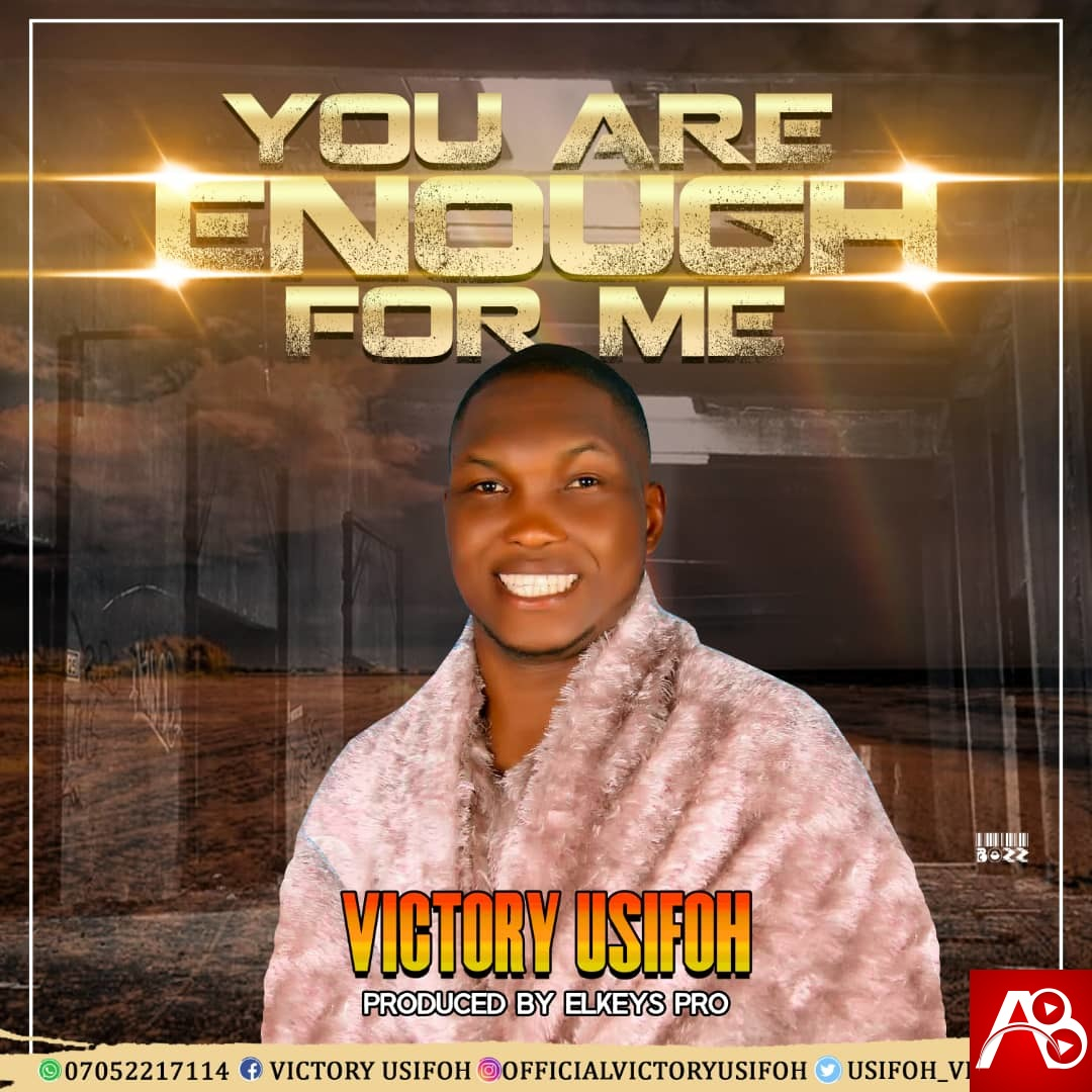 Victory Usifoh - You Are Enough For Me