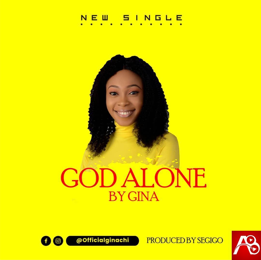 Gina ,God Alone,