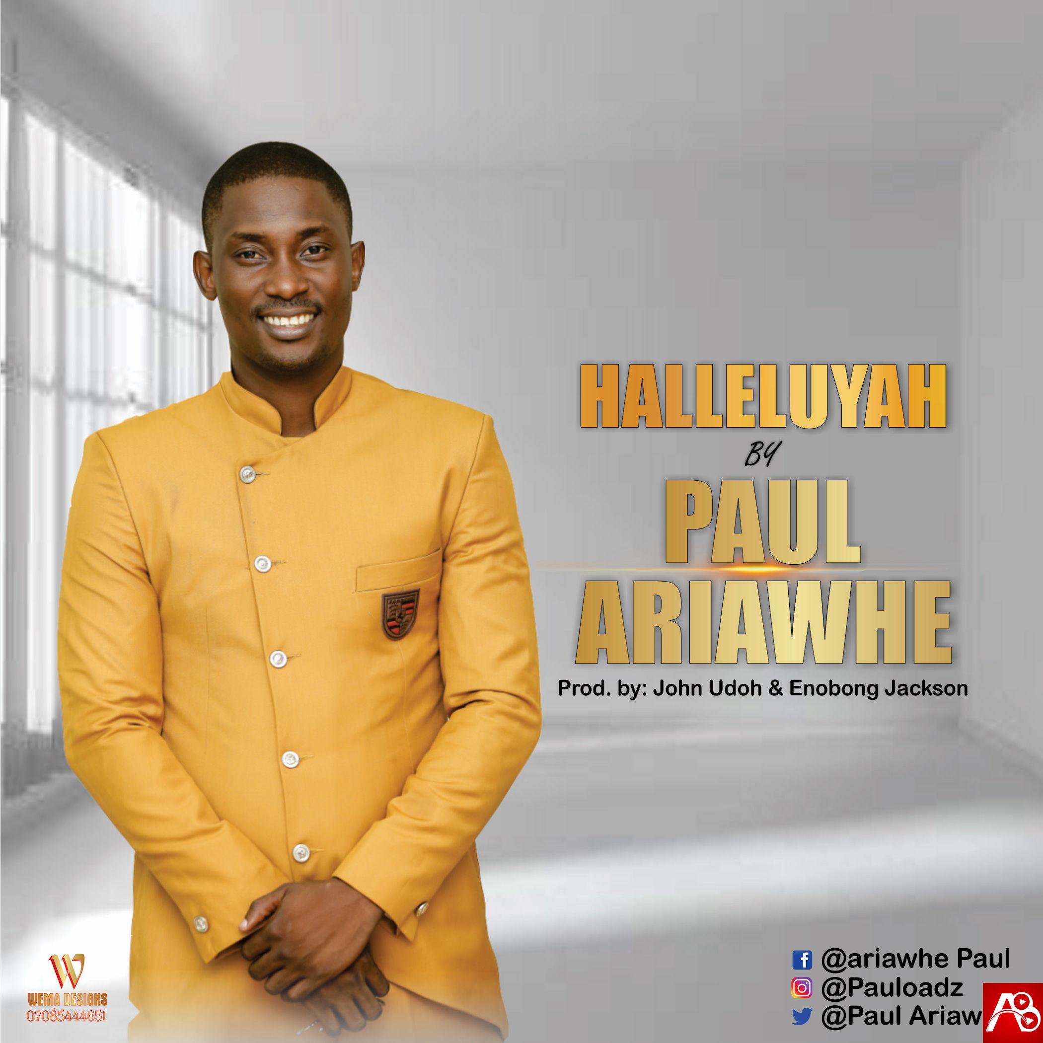 Paul Ariawh,Halleluyah , Paul Ariawhe Halleluyah ,Gospel Songs, Nigerian Gospel Music,