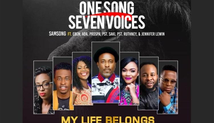 Samsong ,My Life Belongs,Samsong My Life Belongs ,Gospel Songs, Nigerian Gospel Music, Gospel Vibes, Nigeria Gospel Songs, Latest Naija Gospel Music, Latest Nigeria Gospel Songs, Christian Songs,