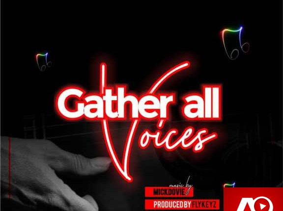 Mickdovie – Gather All Voices
