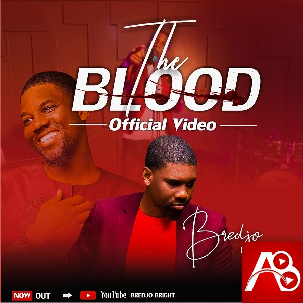 Bredjo,The Blood ,Bredjo The Blood ,Nigerian Gospel Music, Nigeria Gospel Song, Gospel Vibes, Nigeria Gospel Songs, Latest Naija Gospel Music,