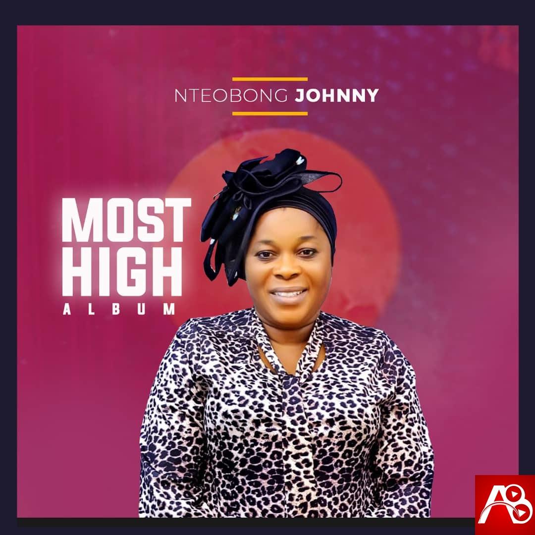 Nteobong Johnny,Most High,
