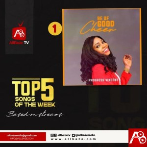 Top 5 Nigeria Gospel Songs Of The Week Promote Your Gospel Music On AllBaze.com 09057052525